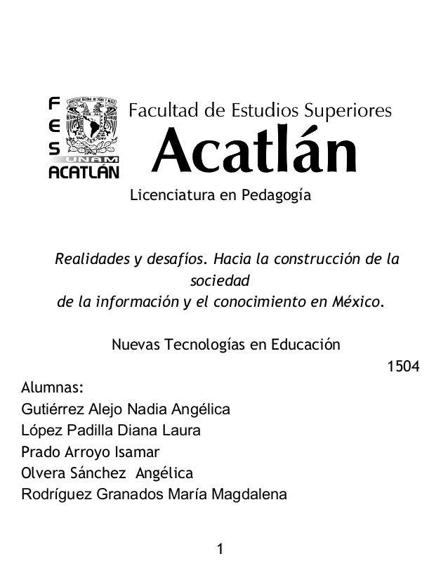 Licenciatura en Pedagogía  Realidades y desafíos. Hacia la construcción de la  sociedad  de la información y el conocimien...