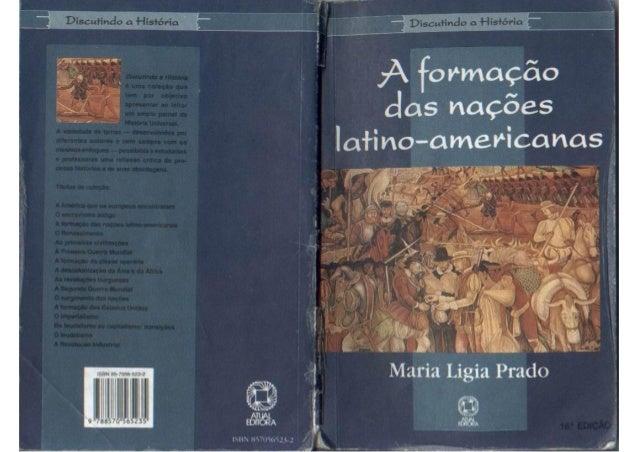 Prado, maria ligia. a forma+º+úo das na+º+áes latino americanas