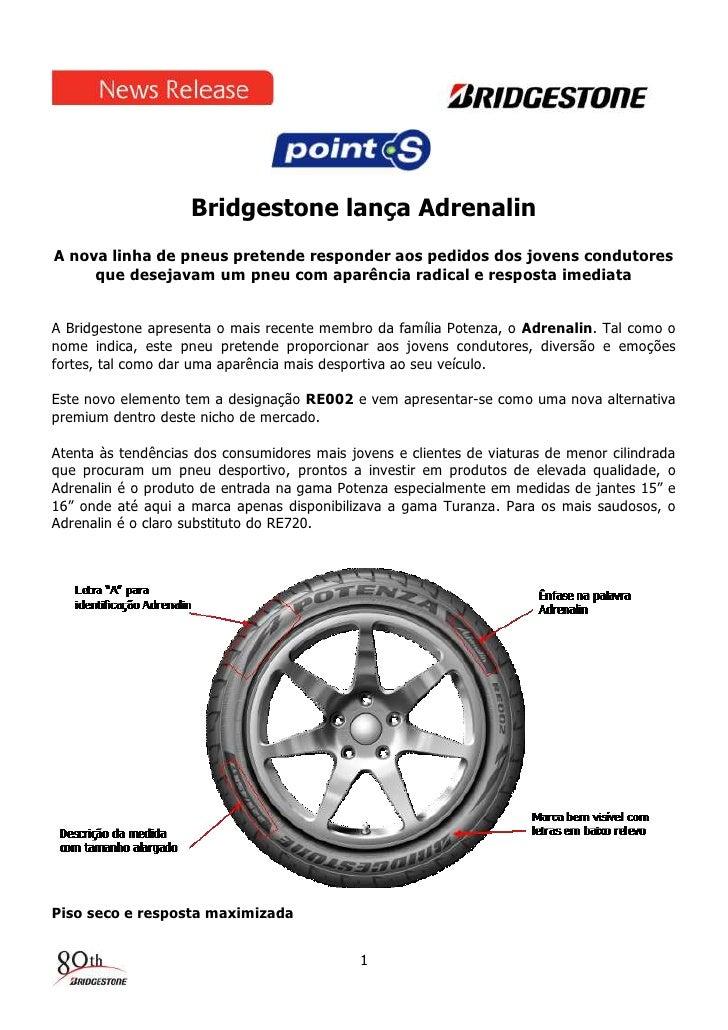Bridgestone lança AdrenalinA nova linha de pneus pretende responder aos pedidos dos jovens condutores     que desejavam um...