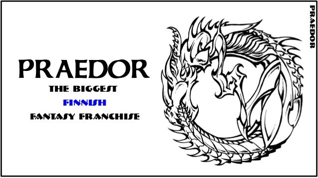 PRAEDOR Praedor The Biggest Finnish FANTASY FRANCHISE