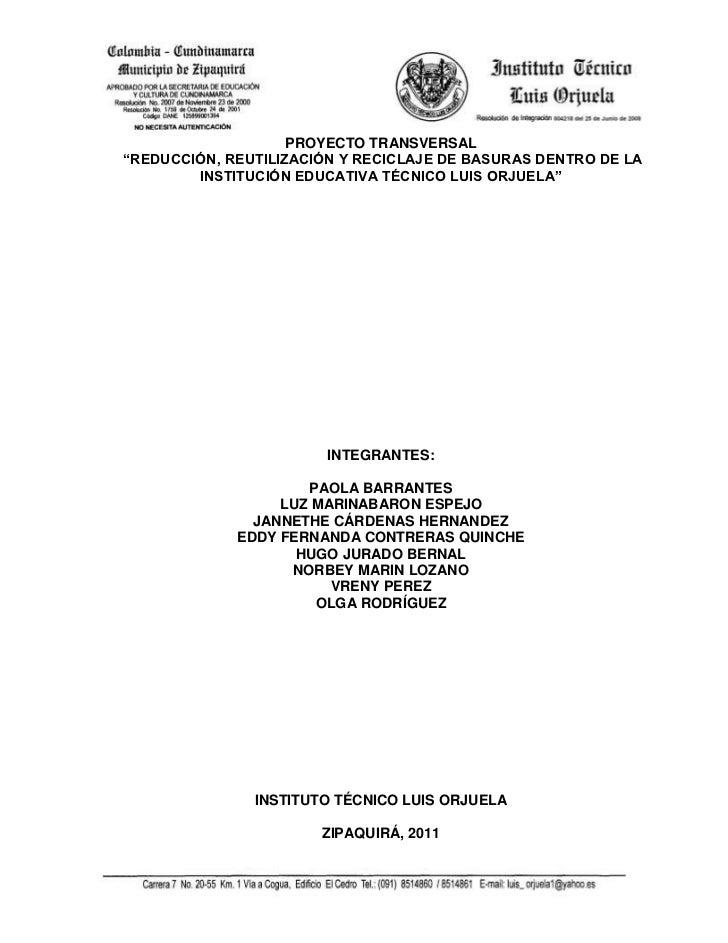 """PROYECTO TRANSVERSAL<br /> """"REDUCCIÓN, REUTILIZACIÓN Y RECICLAJE DE BASURAS DENTRO DE LA INSTITUCIÓN EDUCATIVA TÉCNICO LUI..."""