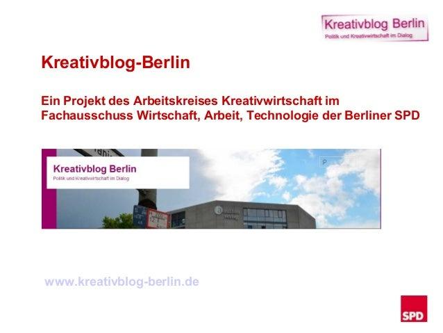 Maßnahmen für die   Kreativblog-BerlinPressearbeit im 1. Halbjahr2011 und darüber hinaus24. Januar 2011   Ein Projekt des ...