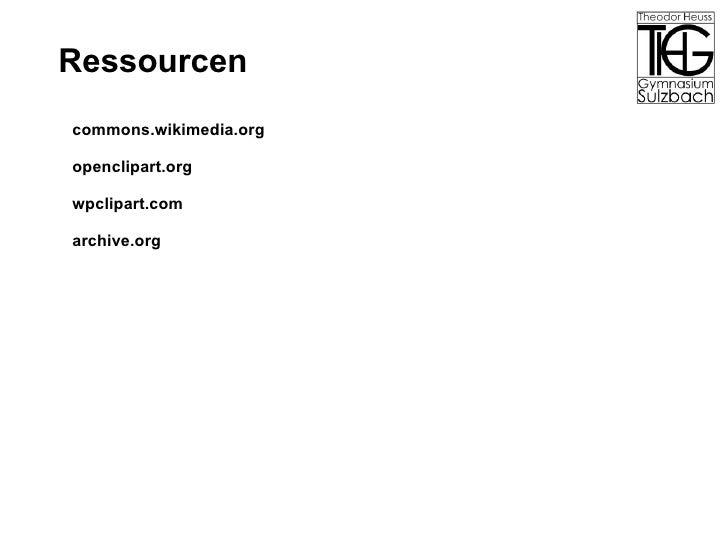 Ressourcen <ul><li>commons.wikimedia.org