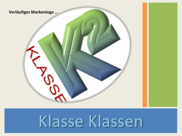 Klasse Klassen<br />Vorläufiges Markenlogo …<br />