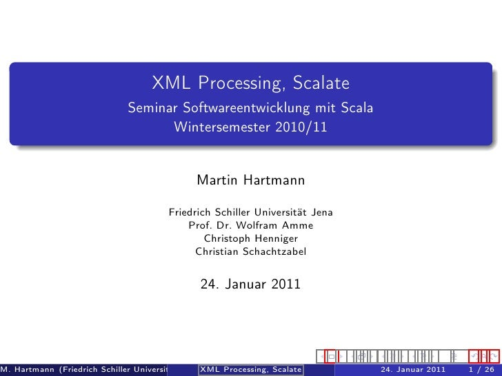 XML Processing, Scalate                              Seminar Softwareentwicklung mit Scala                                ...