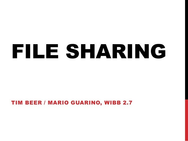 FILE SHARING TIM BEER / MARIO GUARINO, WIBB 2.7