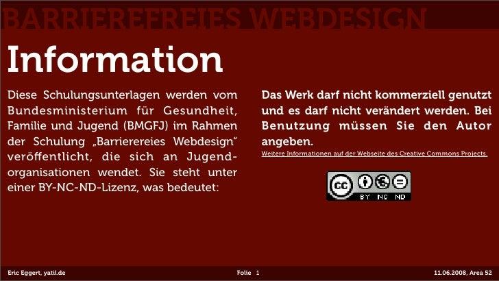 BARRIEREFREIES WEBDESIGN Information Diese Schulungsunterlagen werden vom           Das Werk darf nicht kommerziell genutz...
