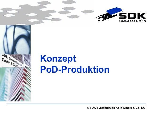 Konzept  PoD-Produktion  © SDK Systemdruck Köln GmbH & Co. KG