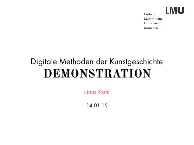 Digitale Methoden der Kunstgeschichte DEMONSTRATION Linus Kohl 14.01.15