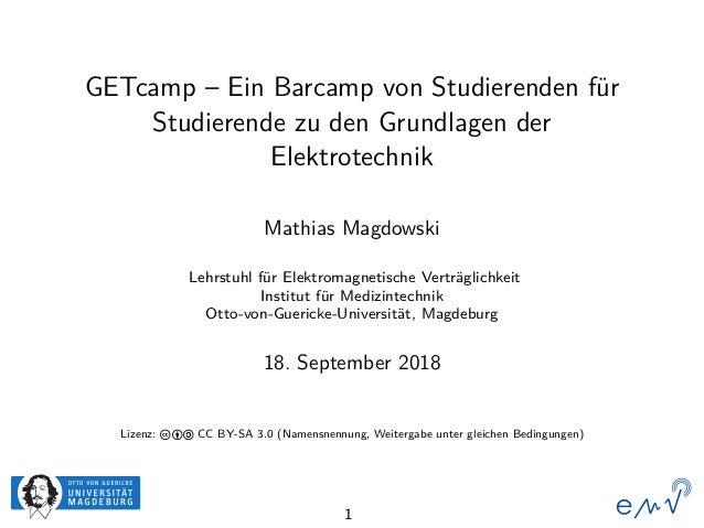 GETcamp – Ein Barcamp von Studierenden für Studierende zu den Grundlagen der Elektrotechnik Mathias Magdowski Lehrstuhl fü...