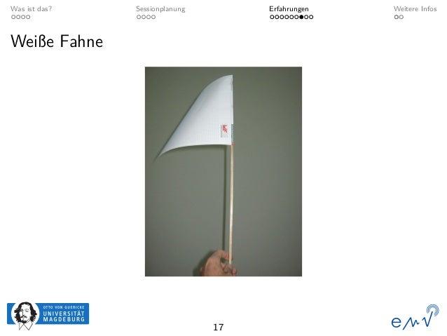 Was ist das? Sessionplanung Erfahrungen Weitere Infos Weiße Fahne 17