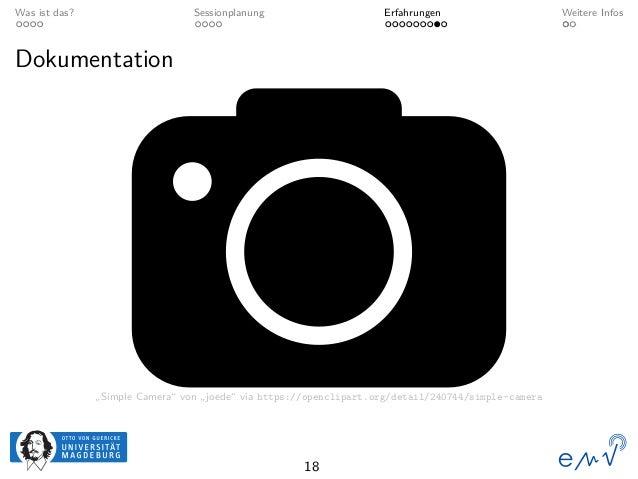 """Was ist das? Sessionplanung Erfahrungen Weitere Infos Dokumentation """"Simple Camera"""" von """"joede"""" via https://openclipart.or..."""