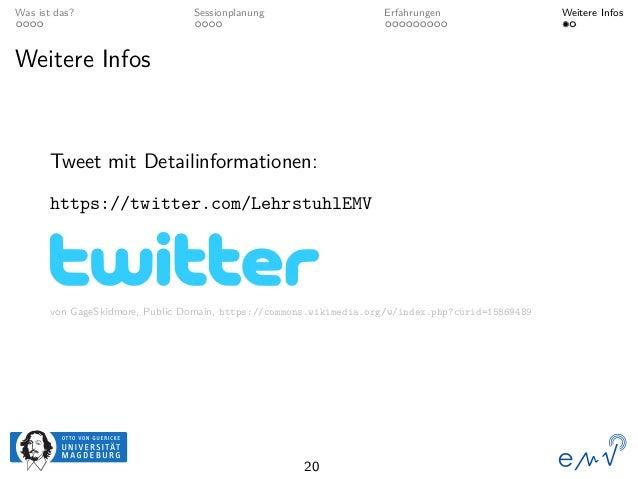 Was ist das? Sessionplanung Erfahrungen Weitere Infos Weitere Infos Tweet mit Detailinformationen: https://twitter.com/Leh...