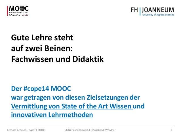Gute Lehre steht auf zwei Beinen: Fachwissen und Didaktik Der #cope14 MOOC war getragen von diesen Zielsetzungen der Vermi...