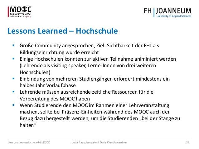 Lessons Learned – Hochschule  Große Community angesprochen, Ziel: Sichtbarkeit der FHJ als Bildungseinrichtung wurde erre...
