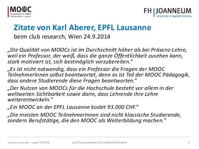 """Zitate von Karl Aberer, EPFL Lausanne beim club research, Wien 24.9.2014 """"Die Qualität von MOOCs ist im Durchschnitt höher..."""