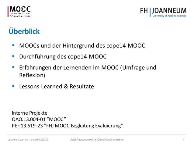 Überblick  MOOCs und der Hintergrund des cope14-MOOC  Durchführung des cope14-MOOC  Erfahrungen der Lernenden im MOOC (...