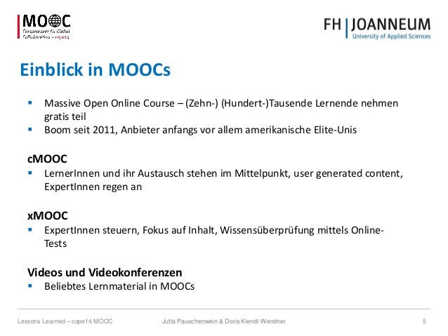 Einblick in MOOCs  Massive Open Online Course – (Zehn-) (Hundert-)Tausende Lernende nehmen gratis teil  Boom seit 2011, ...
