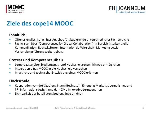 Ziele des cope14 MOOC Inhaltlich  Offenes englischsprachiges Angebot für Studierende unterschiedlicher Fachbereiche  Fac...