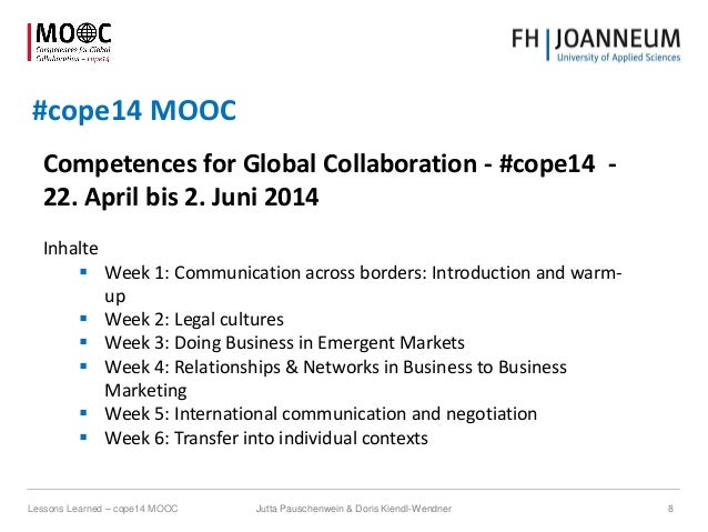 #cope14 MOOC Competences for Global Collaboration - #cope14 - 22. April bis 2. Juni 2014 Inhalte  Week 1: Communication a...