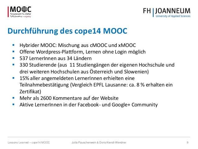 Durchführung des cope14 MOOC  Hybrider MOOC: Mischung aus cMOOC und xMOOC  Offene Wordpress-Plattform, Lernen ohne Login...