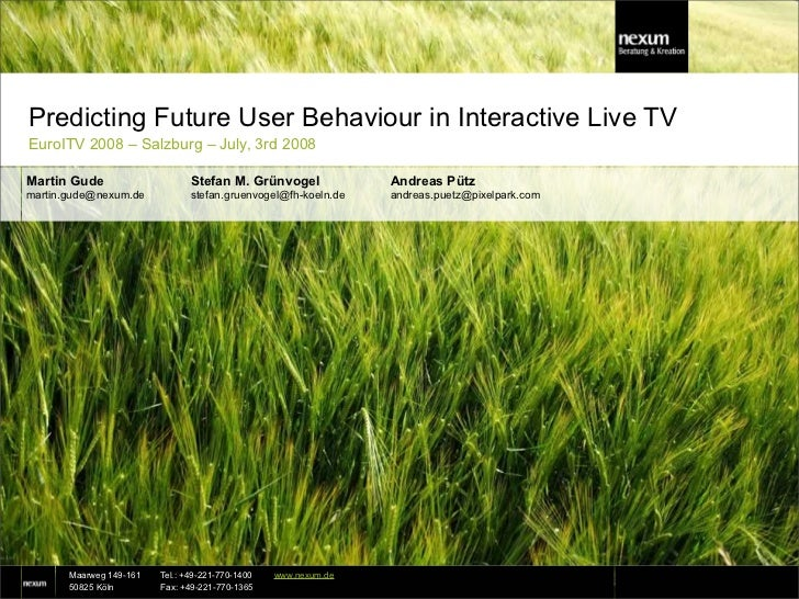 Predicting Future User Behaviour in Interactive Live TV EuroITV 2008 – Salzburg – July, 3rd 2008  Martin Gude             ...