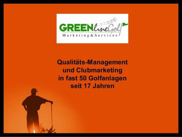 Jürgen Trageser, 94360 Mitterfels E-Mail: info@greenline-golf.de Internet: www.greenline-golf.de Qualitäts-Management und ...