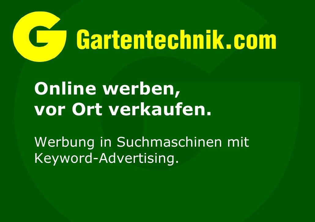 Gartentechnik.com Online werben, vor Ort verkaufen. Werbung in Suchmaschinen mit Keyword-Advertising.
