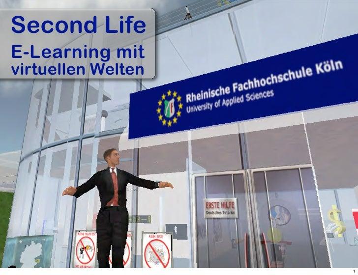 Second Life E-Learning mit virtuellen Welten                         www.Bernd-Schmitz.net                                ...