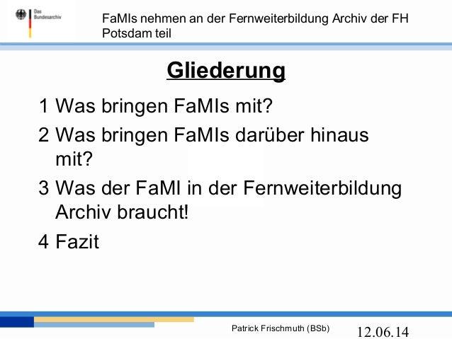 FaMI-Ausbildung und Fernweiterbildung Archiv/Bibliotheksmanagement an der FH Potsdam Slide 2
