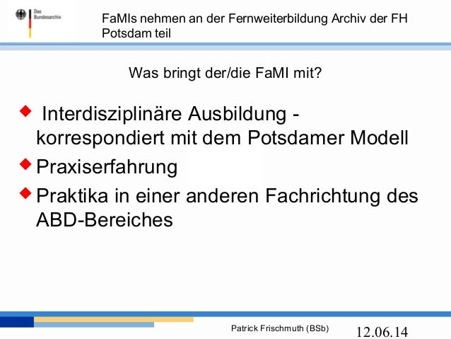 FaMI-Ausbildung und Fernweiterbildung Archiv/Bibliotheksmanagement an der FH Potsdam Slide 3