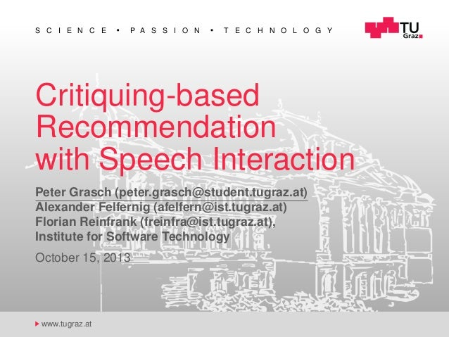 S C I E N C E  P A S S I O N  T E C H N O L O G Y  Critiquing-based Recommendation with Speech Interaction Peter Grasch (p...