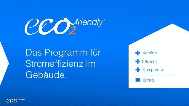 Das Programm für Stromeffizienz im Gebäude. Kompetenz Komfort Effizienz Ertrag