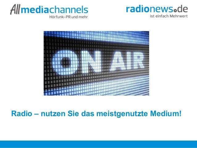 Radio – nutzen Sie das meistgenutzte Medium!