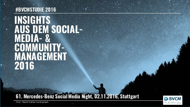INSIGHTS AUS DEM SOCIAL- MEDIA- & COMMUNITY- MANAGEMENT 2016 #BVCMSTUDIE 2016 61. Mercedes-Benz Social Media Night, 02.11....