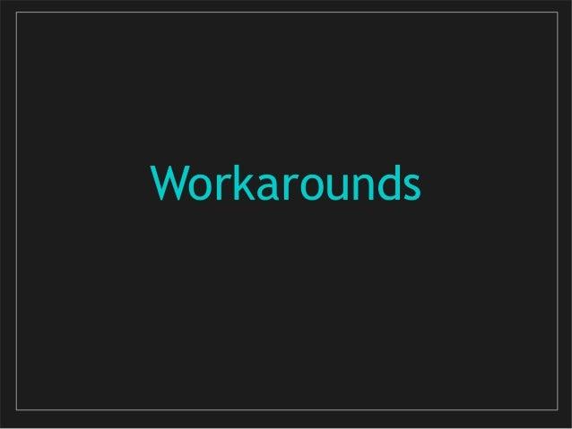 Workarounds
