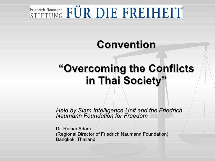 "Convention ""Overcoming the Conflicts in Thai Society"" Held by Siam Intelligence Unit and the Friedrich Naumann Foundation ..."