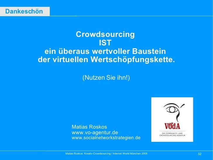 Crowdsourcing  IST  ein überaus wertvoller Baustein  der virtuellen Wertschöpfungskette. Matias Roskos www.vo-agentur.de w...
