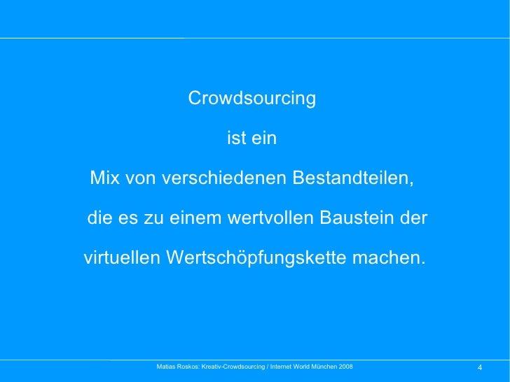 Crowdsourcing  ist ein  Mix von verschiedenen Bestandteilen,  die es zu einem wertvollen Baustein der  virtuellen Wertschö...