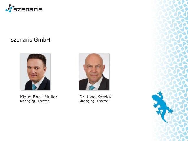 szenaris GmbH Klaus Bock-Müller Managing Director Dr. Uwe Katzky Managing Director
