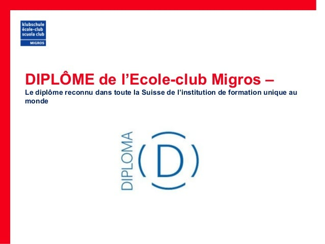 DIPLÔME de l'Ecole-club Migros – Le diplôme reconnu dans toute la Suisse de l'institution de formation unique au monde