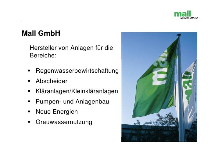 Mall GmbH  Hersteller von Anlagen für die  Bereiche:    Regenwasserbewirtschaftung   Abscheider   Kläranlagen/Kleinklär...