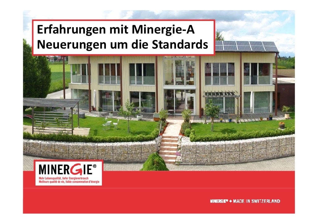 ErfahrungenmitMinergie‐A        g            gNeuerungenumdieStandards                              www.minergie.ch