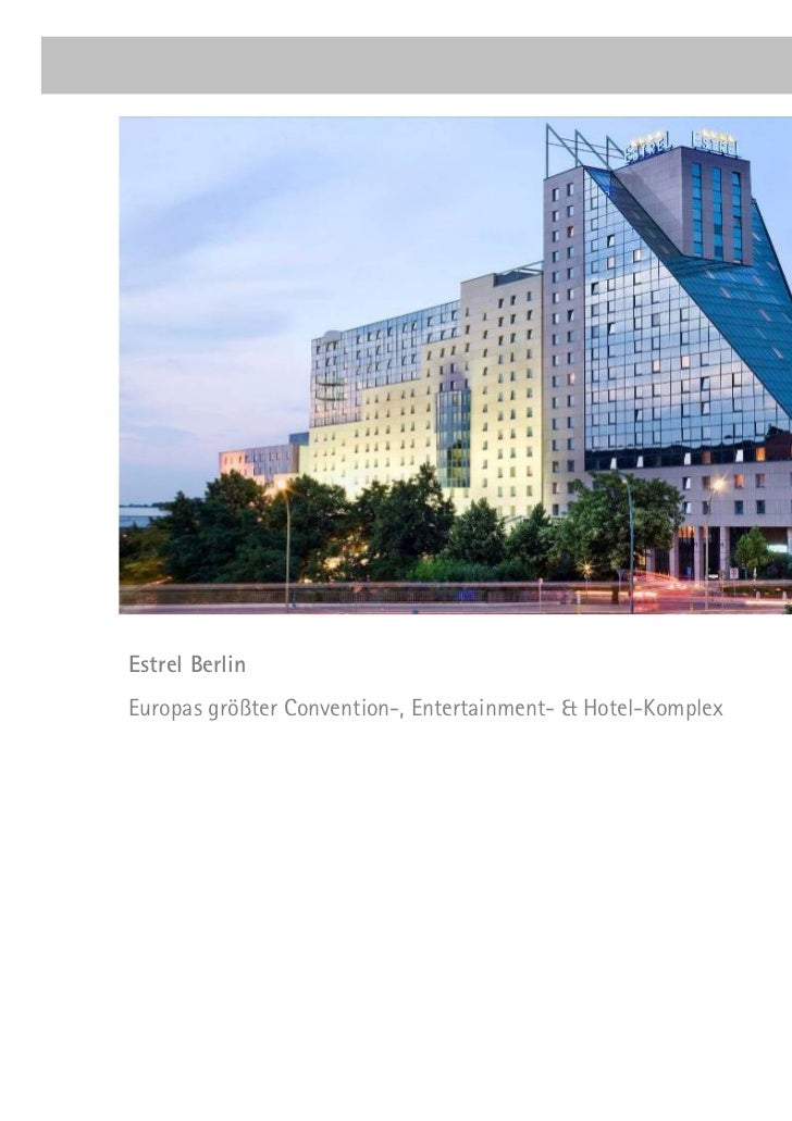 Estrel BerlinEuropas größter Convention-, Entertainment- & Hotel-Komplex