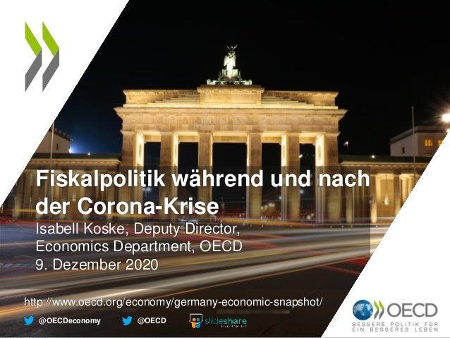 @OECD@OECDeconomy http://www.oecd.org/economy/germany-economic-snapshot/ Fiskalpolitik während und nach der Corona-Krise I...