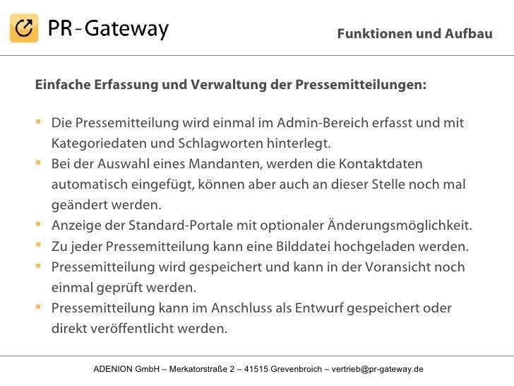Funktionen und Aufbau <ul><li>Einfache Erfassung und Verwaltung der Pressemitteilungen: </li></ul><ul><li>Die Pressemittei...