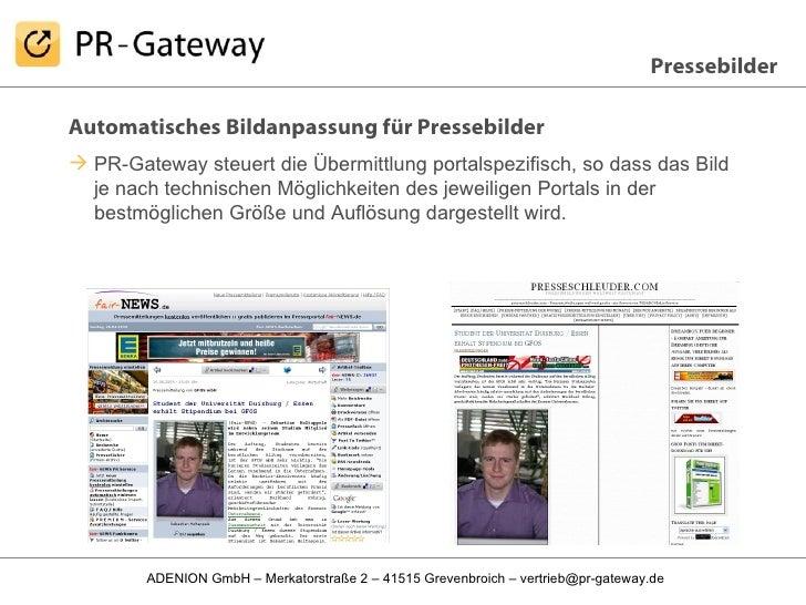 <ul><li>Automatisches Bildanpassung für Pressebilder </li></ul><ul><li>PR-Gateway steuert die Übermittlung portalspezifisc...