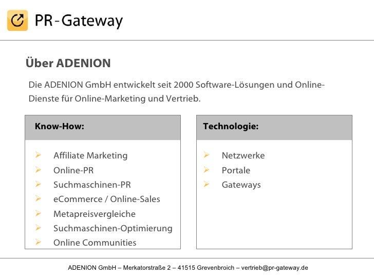 Über ADENION Die ADENION GmbH entwickelt seit 2000 Software-Lösungen und Online-Dienste für Online-Marketing und Vertrieb...