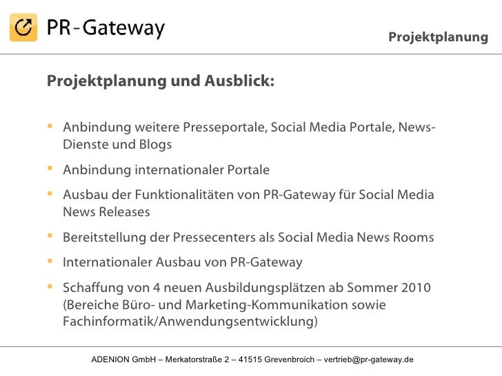 <ul><li>Projektplanung und Ausblick: </li></ul><ul><li>Anbindung weitere Presseportale, Social Media Portale, News-Dienste...
