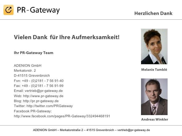 Vielen Dank  für Ihre Aufmerksamkeit! Ihr PR-Gateway Team ADENION GmbH Merkatorstr. 2 D-41515 Grevenbroich Fon: +49 - (0)2...